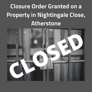 Closure order on a property in nightingale close atherstone